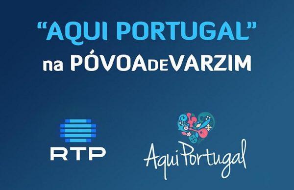 """""""Aqui Portugal"""" na Póvoa de Varzim"""