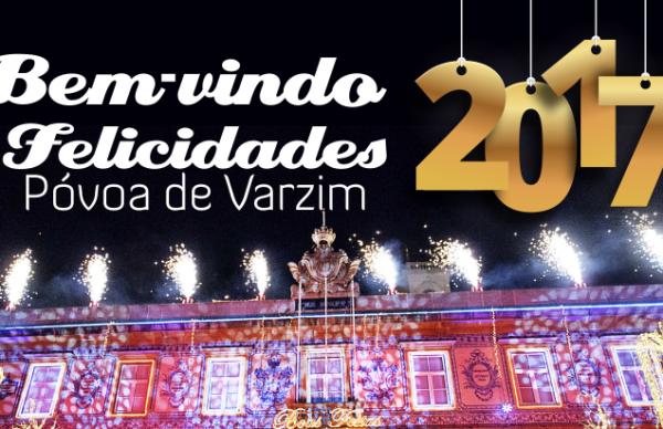 Bem-vindo 2017, Felicidades Póvoa de Varzim!