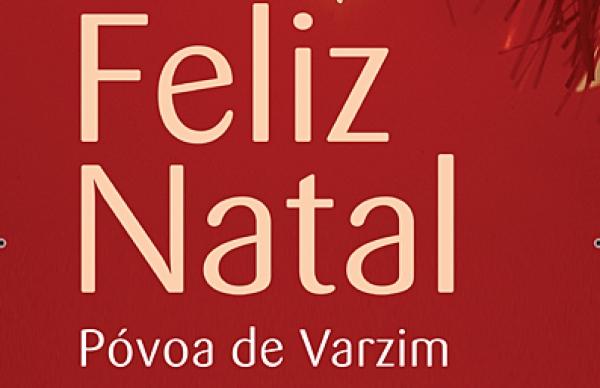 """""""Feliz Natal Póvoa de Varzim – Uma prenda. Uma emoção"""". Programa do fim-de-semana"""
