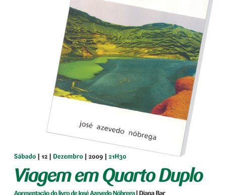 """""""Viagem em Quarto Duplo"""": apresentação do livro de José Azevedo Nóbrega"""