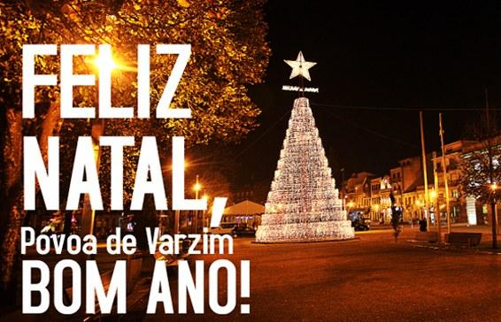Feliz Natal, Póvoa de Varzim. Bom Ano!