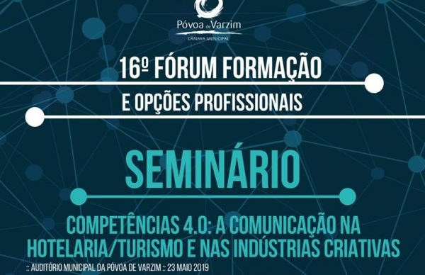 Seminário 'Competências 4.0: A comunicação na Hotelaria/Turismo e nas Indústrias Criativas'