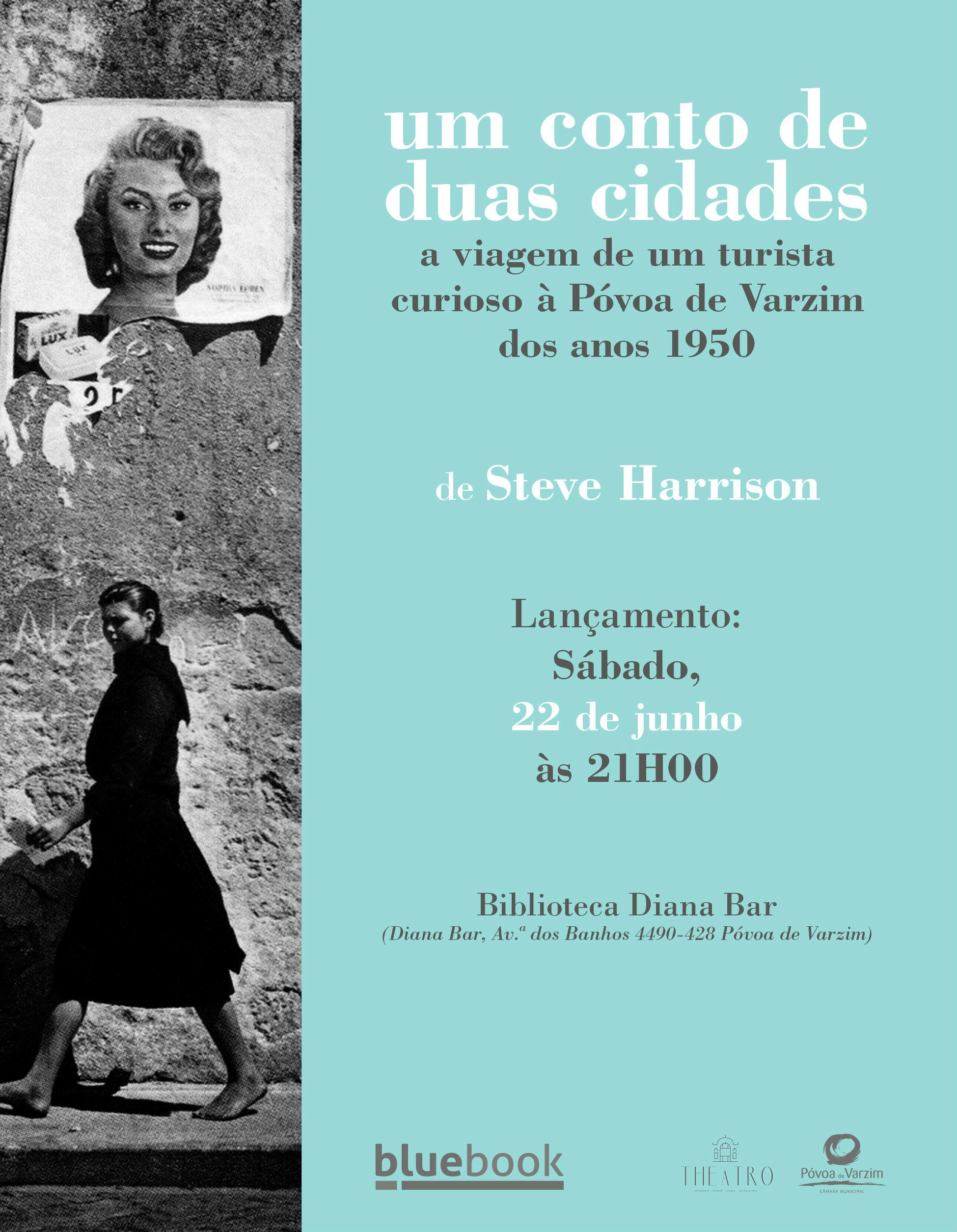 """Lançamento do livro """"Um Conto de Duas Cidades – A Viagem de um turista curioso à Póvoa de Varzim dos anos 1950"""""""