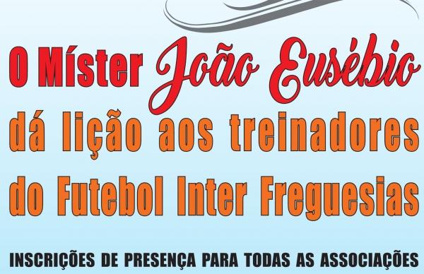 João Eusébio dá lição a treinadores do Interfreguesias