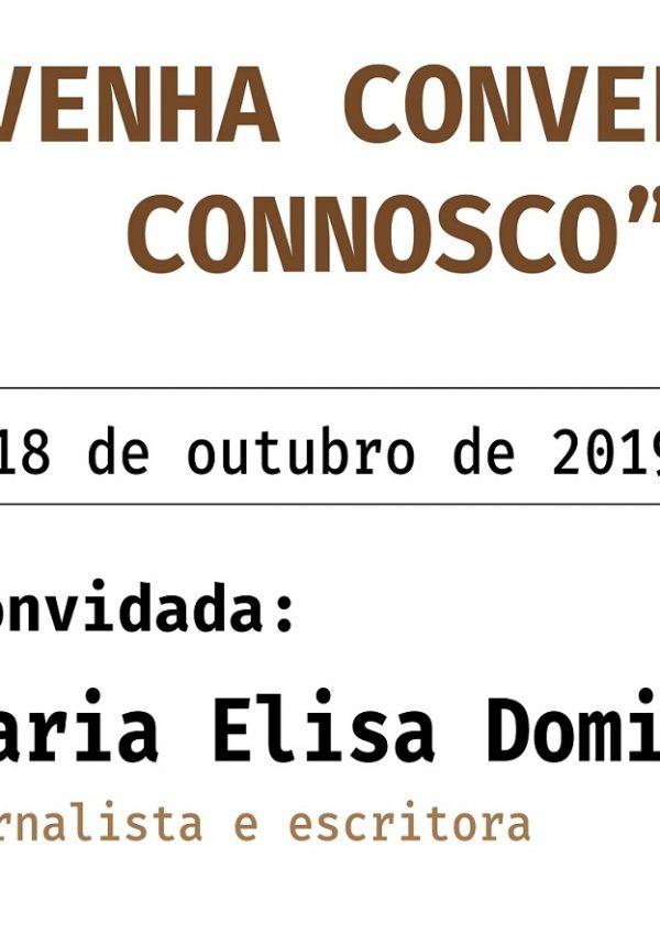 """""""Venha conversar connosco"""" com Maria Elisa Domingues"""