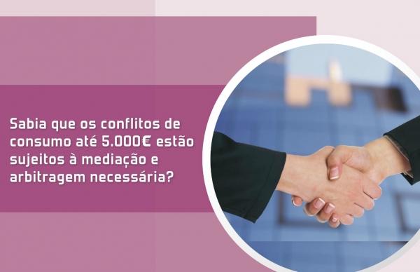 Conflitos de consumo até 5.000 euros sujeitos a mediação e arbitragem