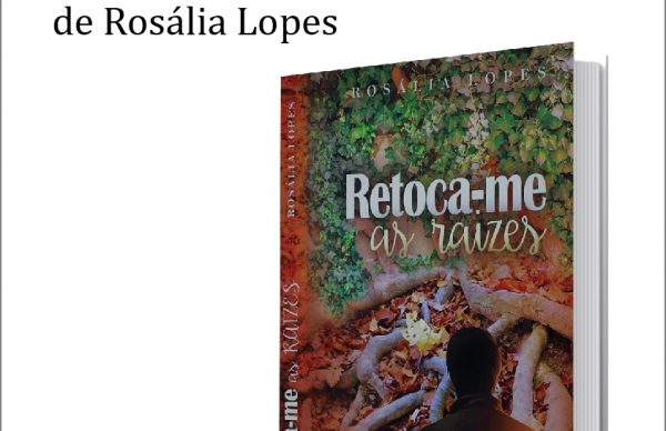 Apresentação de <em>Retoca-me as raízes,</em> de Rosália Lopes