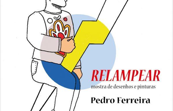 Relampear: desenhos e pinturas de Pedro Ferreira