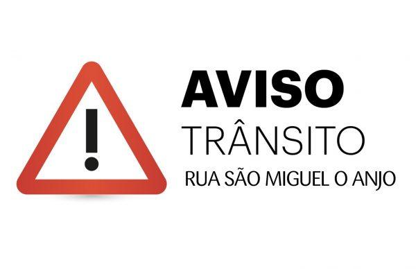 Trânsito cortado na Rua São Miguel O Anjo a partir de segunda-feira