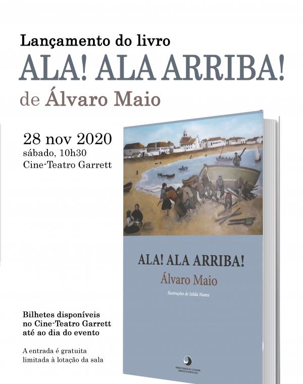Ala! Ala Arriba!: lançamento da obra premiada pela Fundação Dr. Luís Rainha/ Correntes d'Escritas
