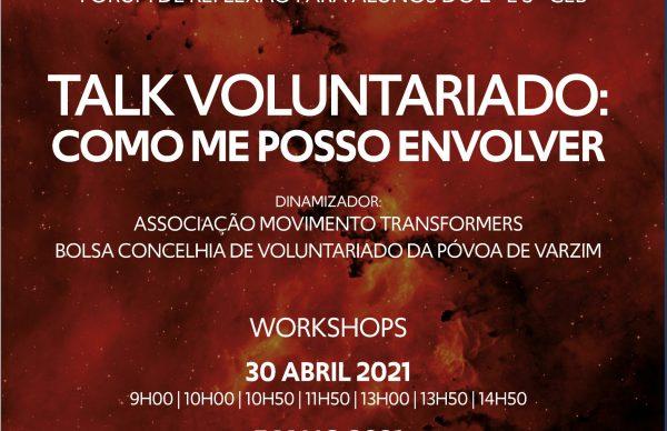 """Fórum de Reflexão """"Talk Voluntariado: Como Me Posso Envolver"""""""