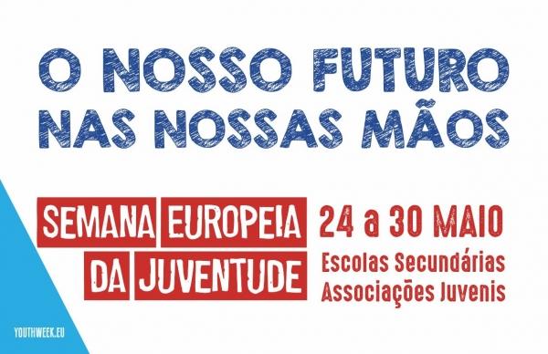 """""""O nosso futuro nas nossas mãos"""" - Semana Europeia da Juventude"""