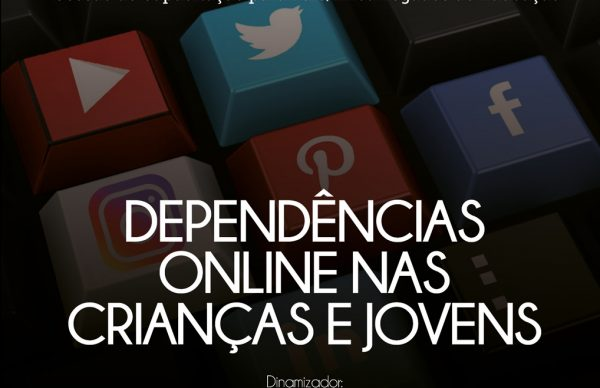 """""""Dependências Online nas Crianças e Jovens"""""""