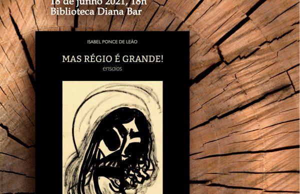 <strong>Lançamento do livro de ensaios <em>Mas Régio é Grande!</em></strong>
