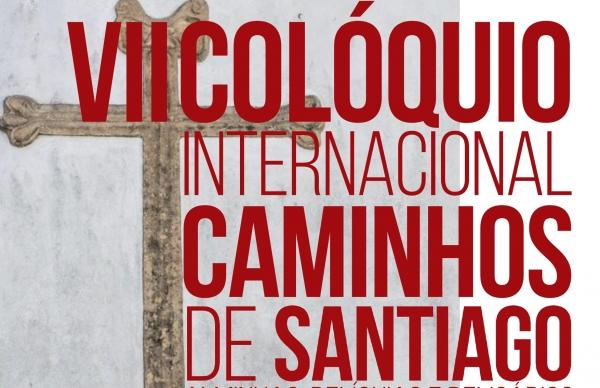 VII Colóquio Internacional Caminhos de Santiago